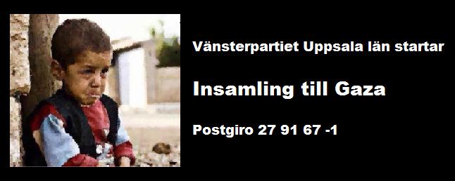Vänsterpartiet Uppsala läns insamling till Gaza.